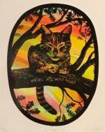 Print 'The Cheshire Cat'